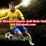 Cara Pemula Menang Banyak Di Judi Bola Secara Online