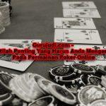 Istilah Penting Yang Harus Anda Mengerti Pada Permainan Poker Online