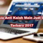 Rahasia Anti Kalah Main Judi Online Terbaru 2017